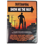 Show Me the Way.  Reviews by Skateboard Trick Tips
